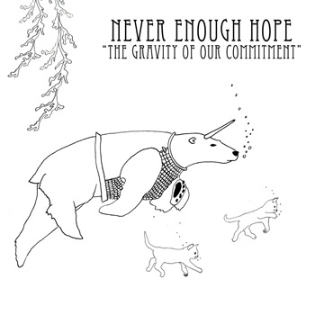 Never Enough Hope: The Gravity of Our Commitment